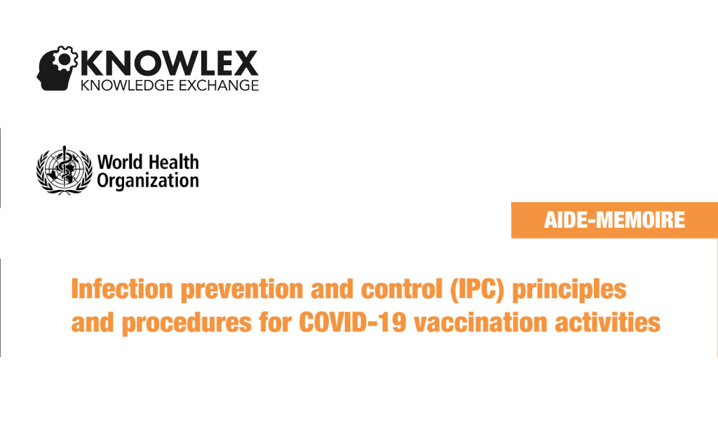 Aide-memoire: Infection prevention and control (IPC) principles and procedures for COVID-19 vaccination activities